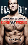 Bra Boy: My Life on the Street, in the Surf and in the Ring
