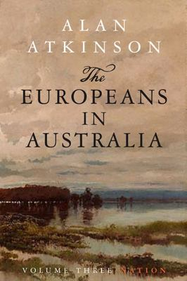 The Europeans in Australia: Nationality: Volume 3 - Nation