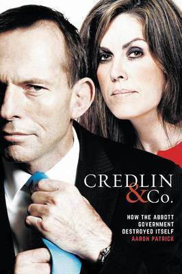 Credlin & Co: How the Abbott Government Destroyed