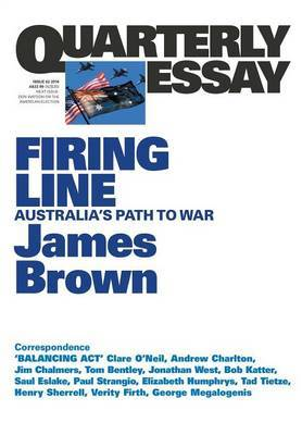 Firing Line: Australia and the Path to War Quarterly Essay 62