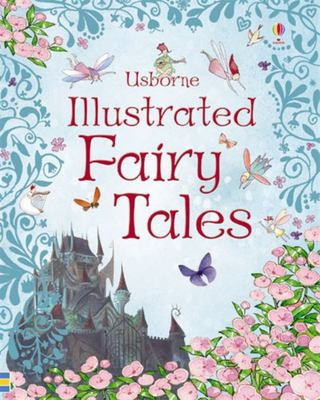 Illustrated Fairy Tales (Usborne Illustrated Story Collection)