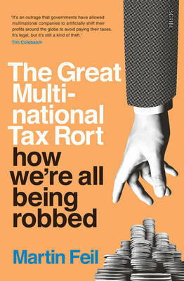 The Great Multinational Tax Rort : How We're Being Robbed