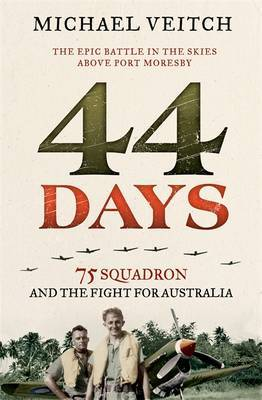 44 Days: 75 Squadron and the Fight for Australia