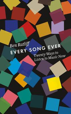 Every Song Ever - Twenty Ways to Listen to Music