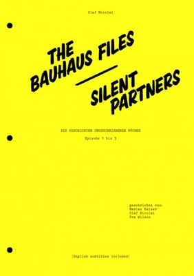 The Bauhaus Files - Silent Partners - Olaf Nicolai