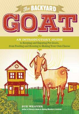 The Backyard Goat: An Introductory Guide