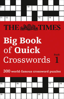 The Times Big Book of Quick Crosswords Book 1: 300 World-Famous Crossword Puzzles