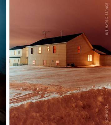 Todd Hido - Intimate Distance: Twenty-Five Years of Photographs, A Chronological Album