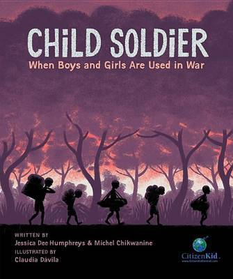 Child SoldierWhen Boys and Girls Are Used in War (HB)