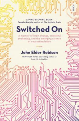 Switched On : A Memoir Of Brain Change
