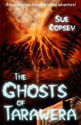 The Ghosts of Tarawera (Spooky Adventures #2)