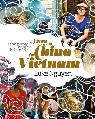 From China to Vietnam: A Food Journey Down the Mekong