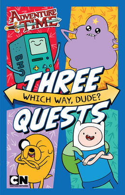 Three Quests : Which Way, Dude? (Adventure Time)