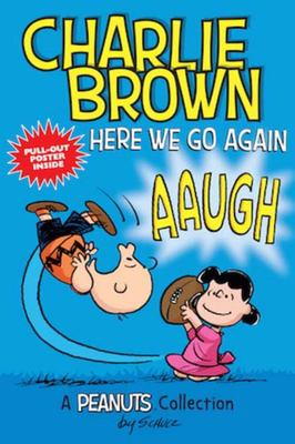 Charlie Brown: Here We Go Again!: A Peanuts Collection