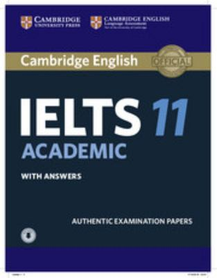 Cambridge English - IELTS 11 Academic - Authentic Examination Papers with Answers  + Downloadable Audio