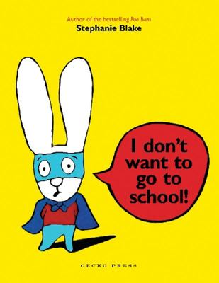 I Don't Want to Go to School (PB)