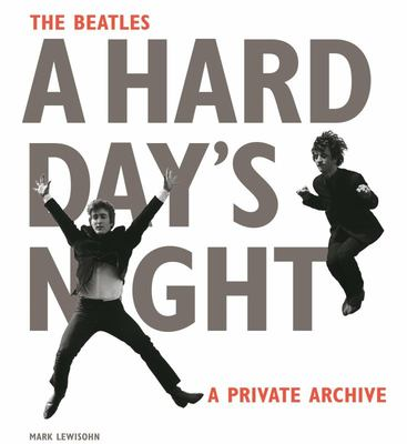 Beatles: A Hard Day's Night: A Private Archive The