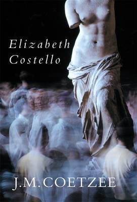 Elizabeth Costello : Eight Lessons