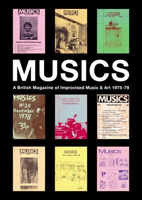 Musics - A British Magazine of Improvised Music and Art 1975 - 1979