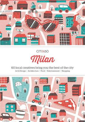 Citix60 - Milan: 60 Creatives Show You the Best of the City