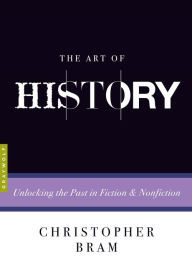 The Art of History: Unlocking the Past in Fiction & Nonfiction