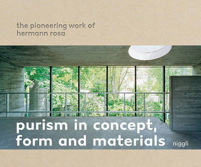 Purism in Concept, Form and Materials - The Pioneering Work of Hermann Rosa