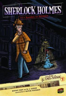 Sherlock Holmes and a Scandal in Bohemia (On the Case with Holmes and Watson #1)