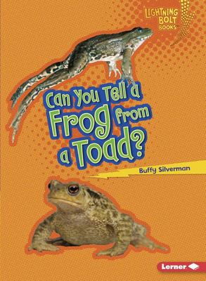 Can You Tell a Frog from a Toad? (Animal Look-Alikes)