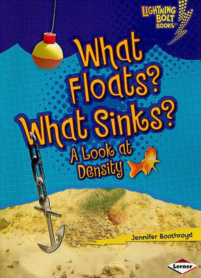 What Floats? What Sinks?: A Look at Density (Exploring Physical Science)