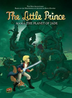 The Planet of Jade (Little Prince Graphic #4)