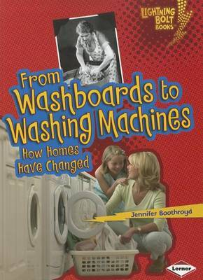 From Washboards to Washing Machines: How Homes Have Changed (Comparing Past and Present)