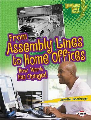From Assembly Lines to Home Offices: How Work Has Changed (Comparing Past and Present)