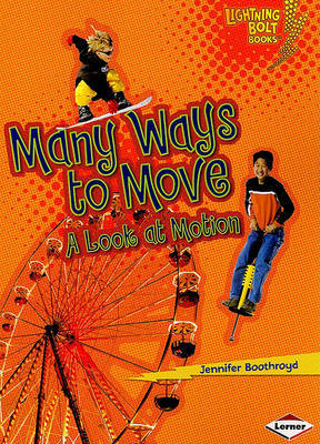 Many Ways to Move: A Look at Motion (Exploring Physical Science)