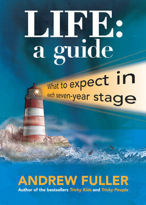 Life: a Guide: What to expect in each seven year stage
