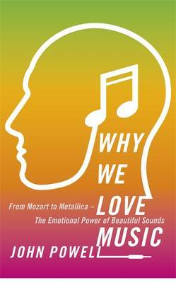 Why We Love Music - From Mozart to Metallica - The Emotional Power of Beautiful Sounds