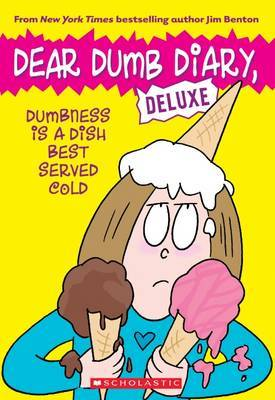 Dumbness is a Dish Best Served Cold (Dear Dumb Diary Deluxe)