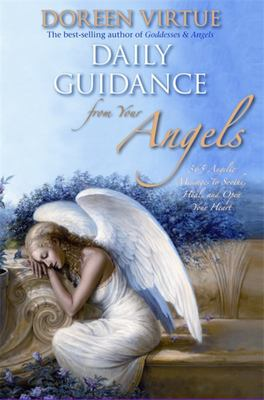 Daily Guidance from Your Angels: 365 Angelic Messages...