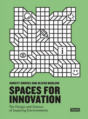 Spaces for Innovation - The Design and Science of Inspiring Environments