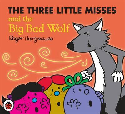 Three Little Misses and the Big Bad Wolf