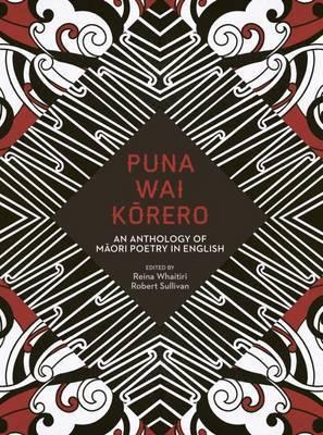 Puna Wai Korero: An Anthology of Maori Poetry in English