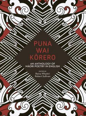 Puna Wai Korero: An Anthology of Maori Poetry in English
