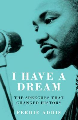 I Have a Dream...: The Speeches That Changed History