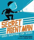 Secret Agent Man Goes Shopping for Shoes (HB)