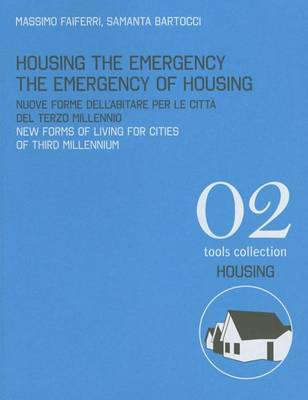 Housing the Emergency the Emergency of Housing: New Forms of Living for Cities