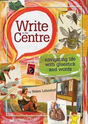 Write to the Centre: Navigating Life with Gluestick and Words: 2016