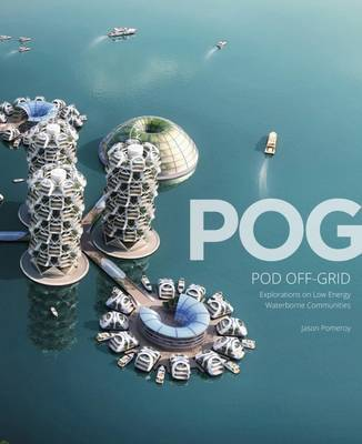 POG - Pod off-Grid: Explorations of Zero-Carbon Waterborne Communities