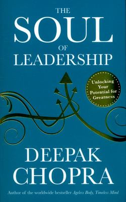 Soul of Leadership: Unlocking Your Potential for Greatness