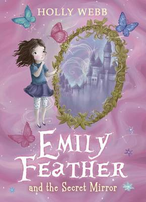Emily Feather and the Secret Mirror (Emily Feather #2)