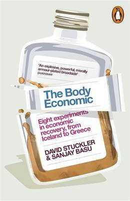 The Body Economic - Eight Experiments in Economic Recovery, from Iceland to Greece