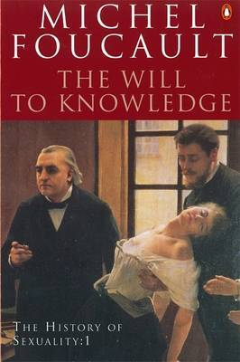 The History of Sexuality v.1: The Will to Knowledge